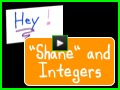 Shane and Integers